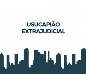 Usucapião Extrajudicial – Desnecessidade da ata notarial de constatação em diligência externa